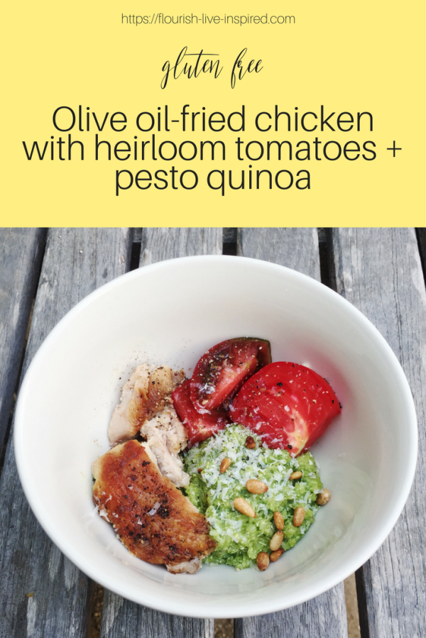 Olive oil-fried chicken with heirloom tomatoes + pesto quinoa